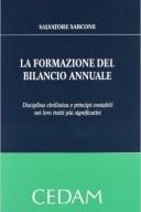 La formazione del bilancio annuale. Disciplina civilistica e principi contabili nei loro tratti più significativi 2016