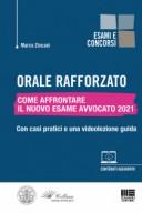 Orale rafforzato  - Come affrontare il nuovo esame avvocato 2021