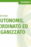 Seminario di specializzazione Lavoro autonomo, parasubordinato ed etero-organizzato