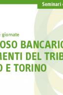 Seminario di specializzazione Contenzioso bancario: gli orientamenti del Tribunale di Milano e Torino