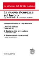 La nuova sicurezza sul lavoro d.lgs. 9 aprile 2008, n. 81 e successive modifiche diretto da Luigi Montuschi      Le riforme del diritto italiano     Tre volumi in cofanetto indivisibile     2011