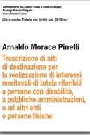 trascrizioni di atti di destinazione per realizzazione di interessi meritivoli di tutela riferibili a persone  con disabilità a pubbliche amministrazioni o ad altri enti o persone fisiche art. 2645