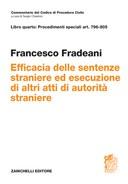 Efficacia delle sentenze straniere ed esecuzione di altri atti di autorità straniere (l.31 maggio 1995 n.218) ART.796-805