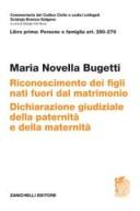 RICONOSCIMENTO DEI FIGLI FUORI DAL MATRIMONIO DICHIARAZIONE DI PATERNITA E DI MATERNITA' ART. 250-279 CCC