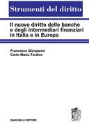 Il nuovo diritto delle banche e degli intermediari finanziari in Italia e in Europa