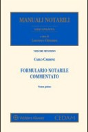 Formulario Notarile Commentato - Notariato e atti notarili - Atti Mortis Causa - Atti tra vivi 2016