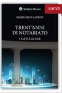 Trent'anni di notariato  Laurini Giancarlo