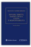 Doveri, Diritti, Danno, Dolo, Colpa e Responsabilita'