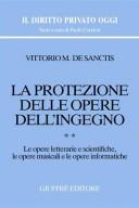 La protezione delle opere dell'ingegno.Le opere letterarie e scientifiche,le opere musicali,le opere informatiche