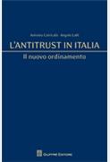 L'antitrust in Italia. Il nuovo ordinamento.