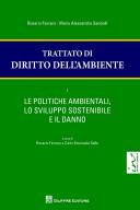 Trattato di diritto dell'ambiente. I Le politiche ambientali, lo sviluppo sostenibile e il danno