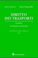 Diritto dei trasporti. Volume II - La disciplina contrattuale. 2° edizione riveduta e aggiornata.