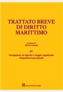 Trattato breve di diritto marittimo Volume IV. Navigazione da diporto e viaggio organizzato. Disposizioni processuali.