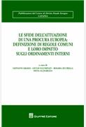 Le sfide dell'attuazione di una procura europea: definizione di regole comuni e loro impatto sugli ordinamenti interni