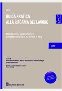 Guida pratica alla riforma del lavoro Aggiornato alla L. 99/2013 Legge Giovannini