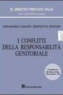 """I conflitti della responsabilita' genitoriale Aggiornato allo Schema di D.lgs. """"Filiazione"""" 2013 Direttore collana CENDON PAOLO"""