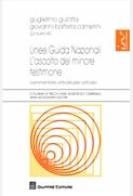 Linee Guida Nazionali. L'ascolto del minore testimone. Commentate articolo per articolo