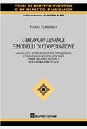 Cargo governance e modelli di cooperazione. Mandato, commissione e spedizione. Commission de transport. Forwarding agency. Verkehrsverträge.