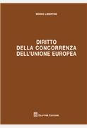 DIRITTO DELLA CONCORRENZA DELL'UNIONE EUROPEA Trattato teorico-pratico