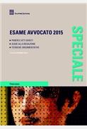 Esame avvocato 2015. Pareri e atti svolti. Guida alla redazione. Tecniche argomentative