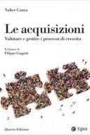 ACQUISIZIONI (LE) - IV ED. VALUTARE E GESTIRE I PROCESSI DI CRESCITA