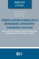 Stress, lavoro correlato e benessere lavorativo.Manipolare con cura