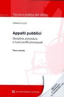 Appalti pubblici.Disciplina procedura e nuovi profili processuali