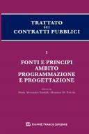 Trattato sui contratti pubblici. Fonti e principi ambito programmazione e progettazione. vol. I