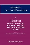Trattato sui contratti pubblici. Soggetti qualificazione regole comuni alle procedure di gara. Vol. II