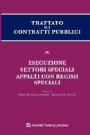 Trattato sui contratti pubblici. Esecuzione settori speciali Appalti con regimi speciali. Vol. IV
