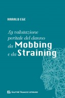 La valutazione peritale del danno da mobbing e da straining