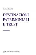 Destinazioni patrimoniali e trust