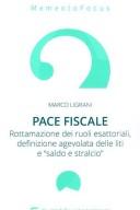 Pace fiscale.Rottamazione dei ruoli esattoriali,definizione agevolata delle liti,saldo e stralcio
