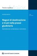Negozi di destinazione e trust nella prassi giudiziaria Giurisdizione contenziosa e volontaria