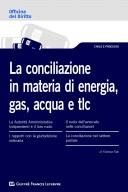 La conciliazione in materia di energia, gas, acqua e tlc