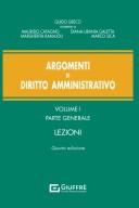 Argomenti di diritto amministrativo Volume I Parte generale Lezioni