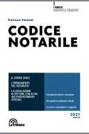 Codice notarile. Codice civile, ordinamento notariato, legislazione di settore