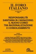 Responsabilità sanitaria in Cassazione: il nuovo corso tra razionalizzazione e consolidamento
