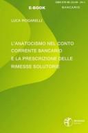 L'anatocismo nel conto corrente bancario e la prescrizione delle rimesse solutorie