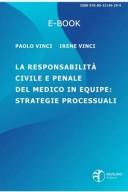 La responsabilità civile e penale del medico in equipe: strategie processuali