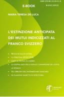 L'estinzione anticipata dei mutui indicizzati al franco svizzero