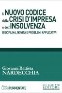 Il nuovo codice della crisi d'impresa e dell'insolvenza. Disciplina, novità, problemi applicativi