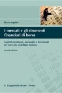 I mercati e gli strumenti finanziari di borsa Aspetti strutturali, normativi e funzionali del mercato mobiliare italiano