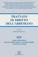 Altri strumenti di soluzione delle controversie e istituti affini - Trattato di Diritto dell'arbitrato - Vol. XIV