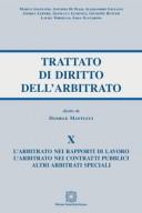 L'arbitrato nei Rapporti di Lavoro. L'arbitrato nei Contratti Pubblici. Altri Arbitrati Specialii - Trattato di Diritto dell'arbitrato - Vol. X