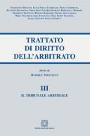 Il tribunale arbitrale - Trattato di Diritto dell'arbitrato - Vol. III