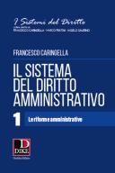 Il sistema del diritto amministrativo 1. Le riforme amministrative