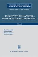 Trattato di diritto fallimentare. I presupposti dell'apertura delle procedure concorsuali. Volume 1°