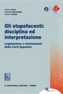 Gli stupefacenti: disciplina ed interpretazione. Legislazione e orientamenti delle corti superiori