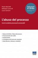 L'abuso del processo - Casi di condotte processuali sanzionabili